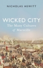 Wicked City: Many Cultures of Marseille