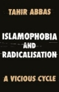 Islamophobia and Radicalisation: Vicious Cycle