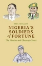 Nigerias Soldiers of Fortune: Abacha and Obasanjo Years