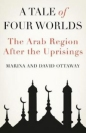 Tale of Four Worlds: Arab Region After the Uprisings