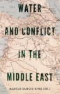 Water & Conflict in the Middle East
