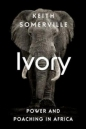 Ivory: Power & Poaching in Africa