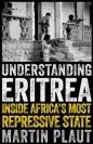 Understanding Eritrea: Inside Africas Most Repressive State