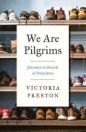 We Are Pilgrims: Journeys in Search of Ourselves