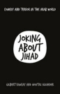 Joking About Jihad: Comedy & Terror in the Arab World