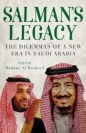 Salmans Legacy: The Dilemmas of a New Era in Saudi Arabia