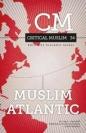 Muslim Atlantic: Critical Muslim 35