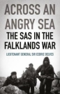 Across an Angry Sea: The SAS in the Falklands War: The SAS in the Falklands War