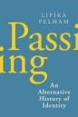 Passing: An Alternative History of Identity