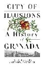 City of Illusions: A History of Granada