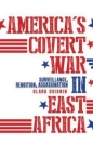 Americas Covert War in East Africa
