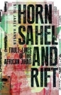 Horn Sahel & Rift: Fault lines of the African Jihad