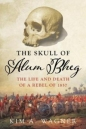 Skull of Alum Bheg: Life and Death of a Rebel of 1857