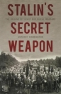 Stalins Secret Weapon: Origins of Soviet Biological Warfare