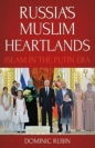 Russias Muslim Heartlands: Islam in the Putin Era