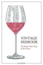 Vintage Humour: Islamic Wine Poetry of Abu Nuwas