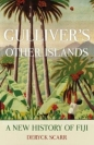 Gullivers Other Islands: New History of Fiji