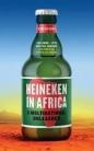 Heineken in Africa: Multinational Unleashed