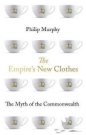 Empires New Clothes: Myth of the Commonwealth