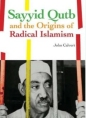 Sayyid Qutb & the Origins of Radical Islamism