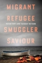 Migrant Refugee Smuggler Saviour