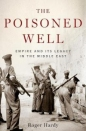 Poisoned Well: Empire & its Legacy in the Middle East