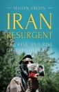 Iran Resurgent: Rise & Rise of the Shia State