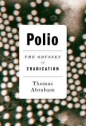 Polio: Odyssey of Eradication