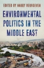 Environmental Politics in the Middle East