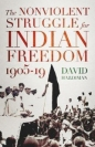 Nonviolent Struggle for Indian Freedom 1905-19