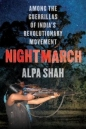 Nightmarch: Among Indias Revolutionary Guerrillas