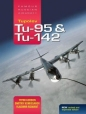 Tupolev Tu-95 and Tu-142 (Rev/Exp): Famous Russian Aircraft