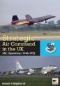 SAC in the UK: Reflex Refuelling & Reconnaissance 1946-1992