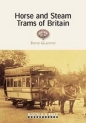 Horse & Steam Trams of Britain