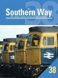 Southern Way Issue No 38