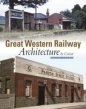 Great Western Railway Architecture: In Colour