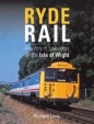 Ryde Rail: History of Tube Trains on the Isle of Wight