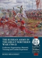 Russian Army in the Great Northern War 1700-21: Century of the Soldier