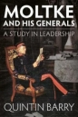 Moltke & His Generals: Study in Leadership