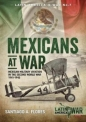Mexicans at War: Latin America at War 7