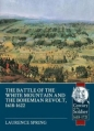 Battle of the White Mountain 1620 & the Bohemian Revolt 1618-1622: Century of the Soldier