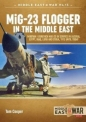 MIG 23 Flogger in the Middle East: Middle East at War 13